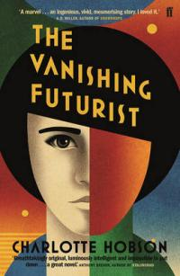 Book Cover for The Vanishing Futurist by Charlotte Hobson
