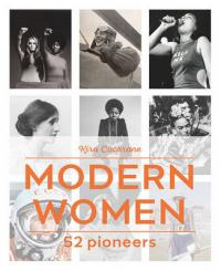 Modern Women 52 Pioneers by Kira Cochrane