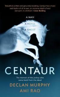 Centaur by Declan Murphy, Ami Rao