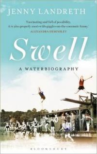 Swell A Waterbiography SHORTLISTED FOR THE WILLIAM HILL SPORTS BOOK OF THE YEAR 2017 by Jenny Landreth