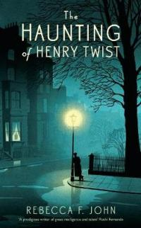 Book Cover for The Haunting of Henry Twist by Rebecca F. John