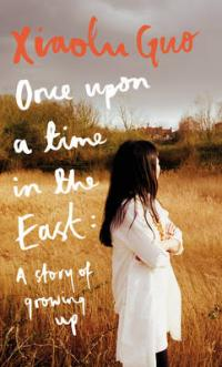 Book Cover for Once Upon A Time in the East A Story of Growing up by Xiaolu Guo