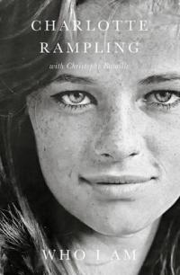 Who I am by Charlotte Rampling, Christophe Bataille