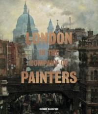 London in the Company of Painters by Richard Blandford