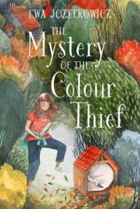 Book Cover for The Mystery of the Colour Thief by Ewa Jozefkowicz