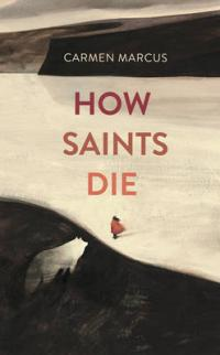 Book Cover for How Saints Die by Carmen Marcus