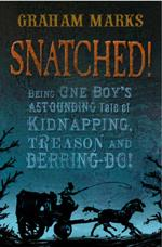 Cover for Snatched! by Graham Marks