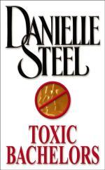 Toxic Bachelors by Danielle Steel