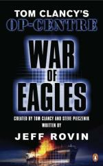 Tom Clancy's Op Centre - War Of Eagles by Jeff Rovin