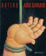 Botero: Abu Ghraib by David Ebony