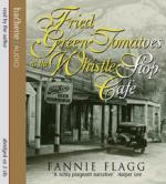 Cover for Fried Green Tomatoes at the Whistle Stop Cafe by Fannie Flagg