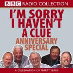 I'm Sorry I Haven't a Clue : Anniversary Special by