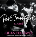 Cover for Past Imperfect by Julian Fellowes
