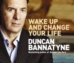 Cover for Wake Up and Change Your Life by Duncan Bannatyne