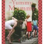 Cover for The Rise and Fall of a Yummy Mummy by Polly Williams
