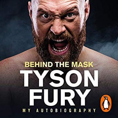Cover for Behind the Mask: My Autobiography by Tyson Fury