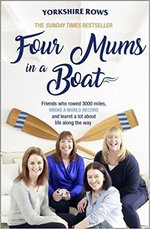Four Mums in a Boat: Friends Who Rowed 3000 Miles, Broke a World Record and Learnt a Lot About Life Along the Way by Janette Benaddi, Helen Butters, Niki Doeg, Frances Davies