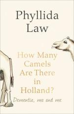 Cover for How Many Camels are There in Holland? Dementia, Ma and Me by Phyllida Law