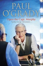 Cover for Open the Cage, Murphy! by Paul O'Grady