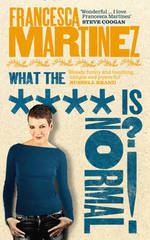 What the **** is Normal? by Francesca Martinez