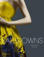 Ballgowns: British Glamour Since 1950 by Sonnet Stanfill and Oriole Cullen