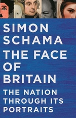 Cover for The Face of Britain The Nation Through its Portraits by Simon Schama
