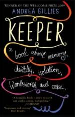 Cover for Keeper: A Book About Memory, Identity, Isolation, Wordsworth and Cake by Andrea Gillies