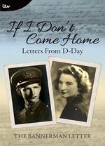 If I Don't Come Home Letters from D-Day by Alastair Bannerman