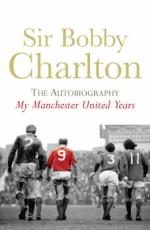 My Manchester United Years by Bobby Charlton