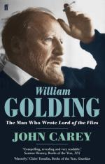 Cover for William Golding: The Man Who Wrote Lord of the Flies by John Carey
