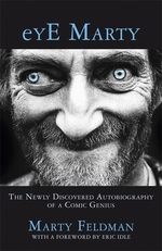 Cover for Eye Marty The Newly Discovered Autobiography of a Comic Genius by Marty Feldman