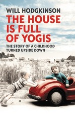 Cover for The House is Full of Yogis by Will Hodgkinson
