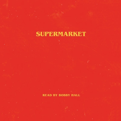 Cover for Supermarket by Bobby Hall