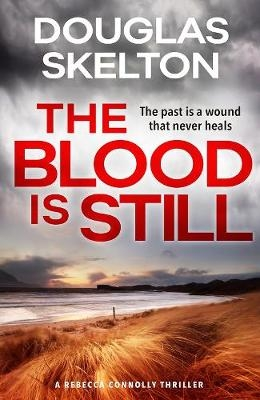 Cover for The Blood is Still  by Douglas Skelton