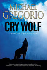Cover for Cry Wolf: a Mafia Thriller Set in Rural Italy by Michael Gregorio