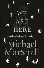 Cover for We are Here by Michael Marshall