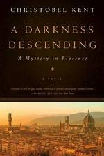 Cover for A Darkness Descending - A Mystery in Florence by Christobel Kent