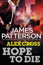 Hope to Die (Alex Cross 22) by James Patterson