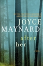 Cover for After Her A Novel by Joyce Maynard