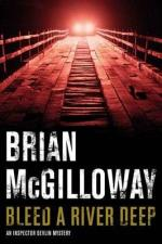 Cover for Bleed a River Deep by Brian Mcgilloway