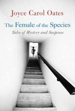 The Female of the Species by Joyce Carol Oates