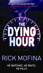 Cover for The Dying Hour by Rick Mofina