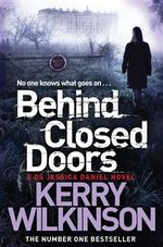 Cover for Behind Closed Doors Jessica Daniel Book 7 by Kerry Wilkinson