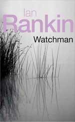 Watchman by Ian Rankin