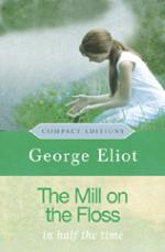 Cover for The Mill on the Floss - Compact Editions by George Eliot