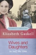 Wives and Daughters - Compact Editions by Elizabeth Gaskell