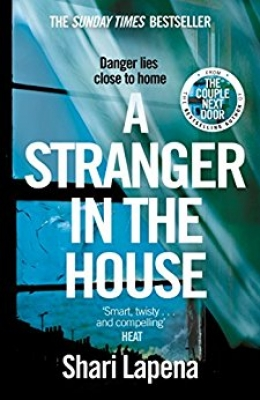 Cover for A Stranger in the House  by Shari Lapena