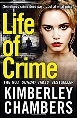 Cover for Life of Crime The Gripping No 1 Sunday Times Bestseller by Kimberley Chambers