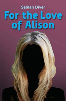 Cover for For the Love of Alison by Sahlan Diver