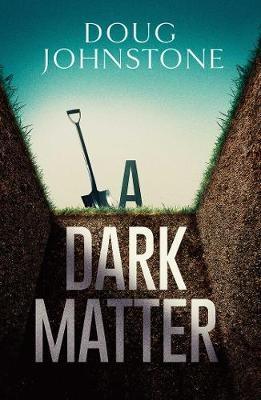 Cover for A Dark Matter by Doug Johnstone